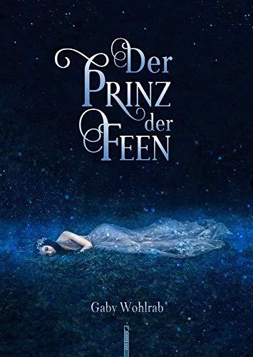 Buchseite und Rezensionen zu 'Der Prinz der Feen' von Wohlrab, Gaby