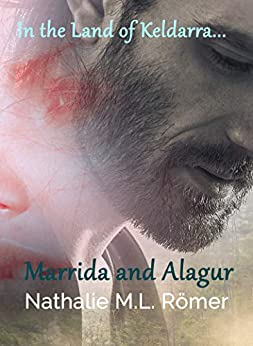 Marrida and Alagur (In The Land of Keldarra Book 1) by [Nathalie M.L. Römer, NML Book Cover Design]