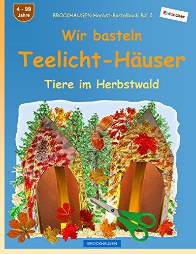 BROCKHAUSEN Herbst-Bastelbuch Bd. 2 - Wir basteln Teelicht-Häuser: Tiere im Herbstwald