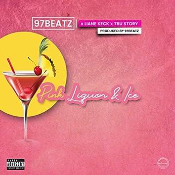Pink , Liquor & Ice