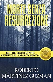 Morte senza resurrezione (Italian Edition) de [Roberto Martínez Guzmán, Cinzia Rizzotto]