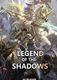 Legend of the Shadows (English Edition)
