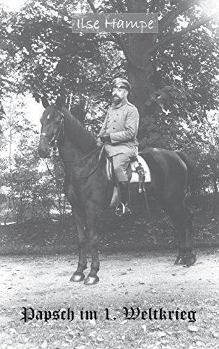 Papsch im Ersten Weltkrieg: Briefe eines Stabsoffiziers