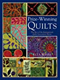 Prize-Winning Quilts: The Best of the International Quilt Association Shows