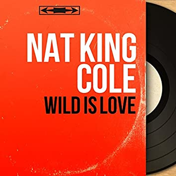 Wild Is Love (feat. Nelson Riddle and His Orchestra) [Mono Version]