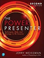 The Power Presenter: Techniques, Style, and Strategy to Be Suasive