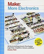 [Make: More Electronics: Journey Deep Into the World of Logic Chips, Amplifiers, Sensors, and Randomicity] [By: Charles Platt] [May, 2014] de Charles Platt