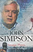 Strange Places, Questionable People: Updated With a New Chapter on Kosovo by John Simpson(1999-11)