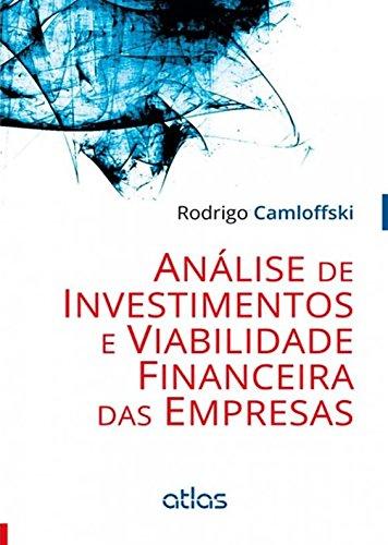 Análise De Investimentos E Viabilidade Financeira Das Empresas