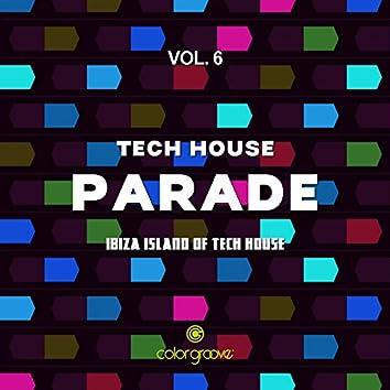 Tech House Parade, Vol. 6 (Ibiza Island Of Tech House)