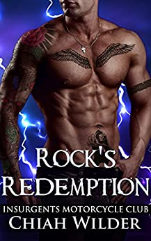 Rock's Redemption: Insurgents Motorcycle Club (Insurgents MC Romance Book 8) by [Chiah Wilder, Hot Tree Editing]