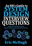 An HR's Guide to System Design Interview Questions : A Practical Handbook to Ace System Design Interviews without Stress (English Edition)