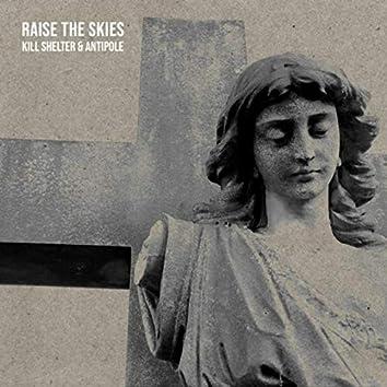 Raise the Skies