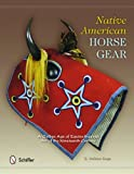 Native American Horse Gear: A Golden Age of Equine-Inspired Art of the Nineteenth Century