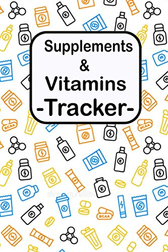 Supplements & Vitamins Tracker: 2021 Easy And Convenient Medicine & Vitamin Reminder Log Book | Monitoring Checklist For What You Take Daily | Great Gift Idea size 6x9 inch