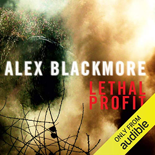 Lethal Profit                   By:                                                                                                                                 Alex Blackmore                               Narrated by:                                                                                                                                 Imogen Church                      Length: 10 hrs and 27 mins     1 rating     Overall 3.0