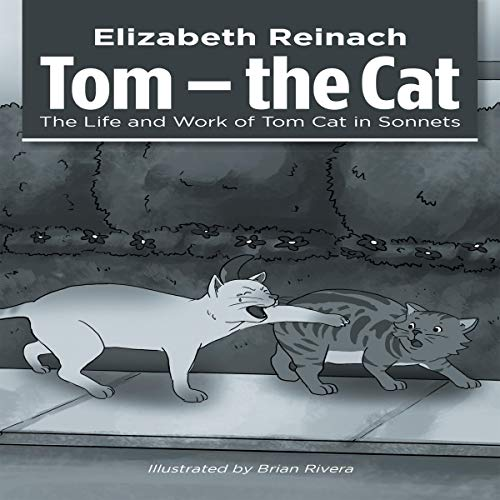 Tom - the Cat: The Life and Work of Tom Cat in Sonnets cover art
