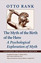 The Myth of the Birth of the Hero: A Psychological Exploration of Myth by Otto Rank (2015-09-11)