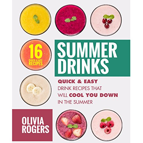 Summer Drinks: 16 Quick & Easy Drink Recipes That Will Cool You Down in the Summer                   By:                                                                                                                                 Olivia Rogers                               Narrated by:                                                                                                                                 Tiana Melvina Woods                      Length: 27 mins     Not rated yet     Overall 0.0