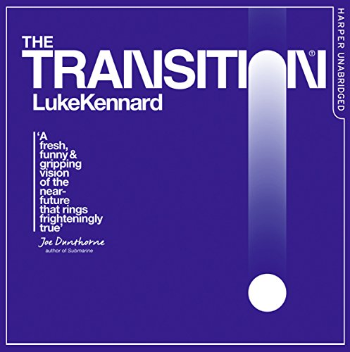 The Transition                   By:                                                                                                                                 Luke Kennard                               Narrated by:                                                                                                                                 Joe Gaminara                      Length: 7 hrs and 48 mins     1 rating     Overall 3.0