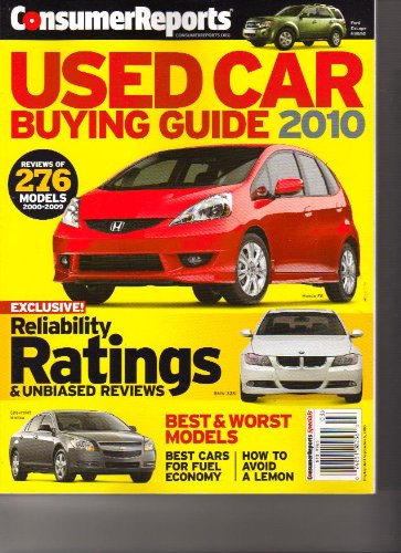 Consumer Reports Used Car Buying Guide 2010 (Reliability ratings & unbiased reviews, 2010)