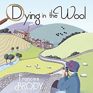 Dying in the Wool                   By:                                                                                                                                 Frances Brody                               Narrated by:                                                                                                                                 Sandra Hunt                      Length: 11 hrs and 20 mins     156 ratings     Overall 4.4