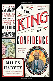The King of Confidence by Miles Harvey