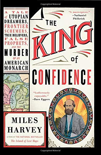Compare Textbook Prices for The King of Confidence: A Tale of Utopian Dreamers, Frontier Schemers, True Believers, False Prophets, and the Murder of an American Monarch Illustrated Edition ISBN 9780316463591 by Harvey, Miles