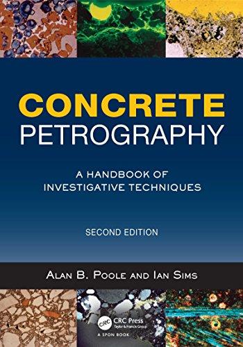 Concrete Petrography: A Handbook of Investigative Techniques, Second Edition (English Edition)