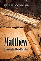 Matthew: A Parascriptural Gospel Narrative