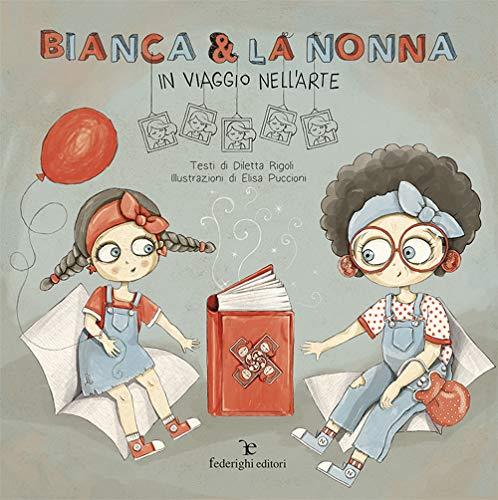 Bianca & la nonna. In viaggio nell'arte