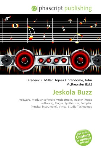 Jeskola Buzz: Freeware, Modular software music studio, Tracker (music software), Plugin, Synthesizer, Sampler (musical instrument), Virtual Studio Technology