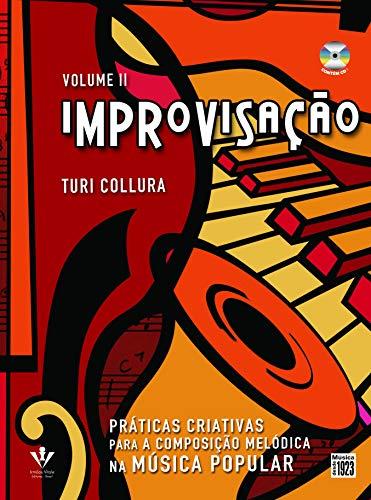 Improvisação - VolumeII: Práticas criativas para composição melódica