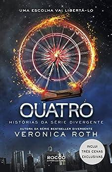 Paperback Quatro: Historias da Serie Divergente (Em Portugues do Brasil) Book