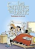 Les femmes en blanc - Tome 41 - Traitement et sale air - Format Kindle - 9791034745647 - 5,99 €