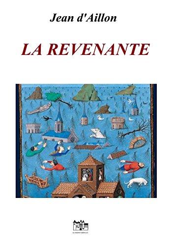 LA REVENANTE (Les aventures de Guilhem d'Ussel, chevalier troubadour) (French Edition)