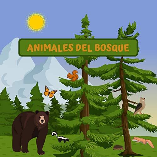 ANIMALES DEL BOSQUE: LIBRO INFANTIL | ADIVINA QUÉ ANIMALES VIVEN EN EL BOSQUE | FOMENTA EL LENGUAJE Y CONOCIMIENTO DEL MUNDO NATURAL | NIÑOS Y NIÑAS DE 3 A 7 AÑOS |  REGALO ORIGINAL Y EDUCATIVO.