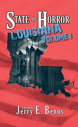 State of Horror: Louisiana Volume I (State of Horror Series) (English Edition)