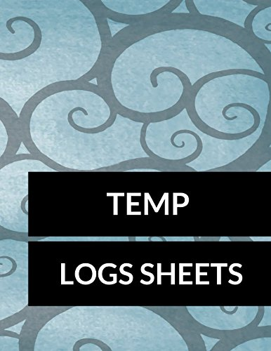Temp Logs Sheets: Large 8.5 Inches  By 11 Inches 100 Pages Includes Sections For Date Time AM Temp PM Temp Comments Checked By