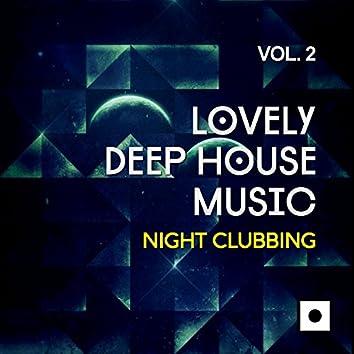 Lovely Deep House Music, Vol. 2 (Night Clubbing)