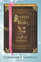 Secrets of a Healer - Magic of Esthetics (Secret of a Healer)