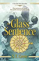 The Glass Sentence (The Mapmakers Trilogy) by S. E. Grove(2015-06-16)