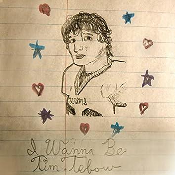 I Wanna Be Tim Tebow