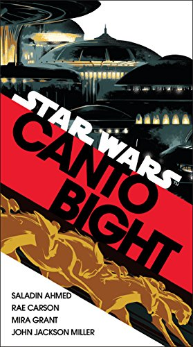 Canto Bight (Star Wars): a collection of stories by Saladin Ahmed, Rae Carson, Mira Grant and John Jackson Miller