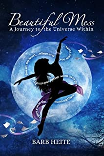 Beautiful Mess: A Journey to the Universe Within