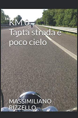 KM 0: Tanta strada e poco cielo