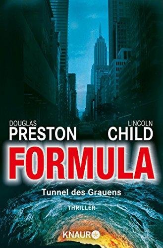 Formula - Tunnel des Grauens: Special Agent Pendergasts 3. Fall (Ein Fall für Special Agent Pendergast, Band 3)