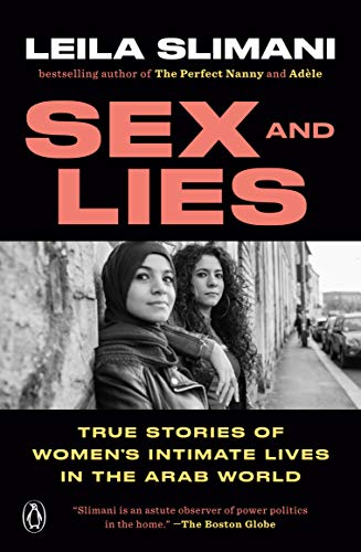 Sex and Lies: True Stories of Women's Intimate Lives in the Arab Worl