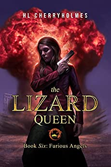 The Lizard Queen Book Six: Furious Angels by [H.L. Cherryholmes]