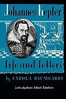 Johannes Kepler: Life and Letters